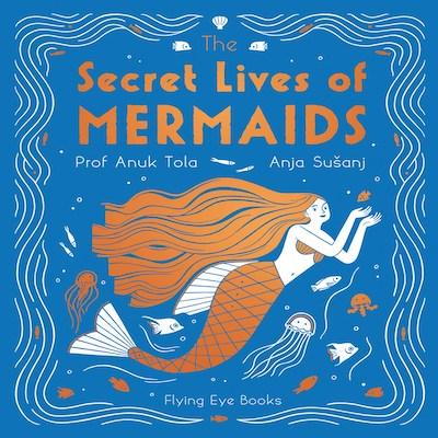The Secret Life of Mermaids